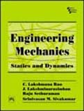 Engineering Mechanics: Statics and Dynamics: C. Lakshmana Rao,J.