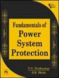 FUNDAMENTALS OF POWER SYSTEM PROTECTION: Y. G. PAITHANKAR