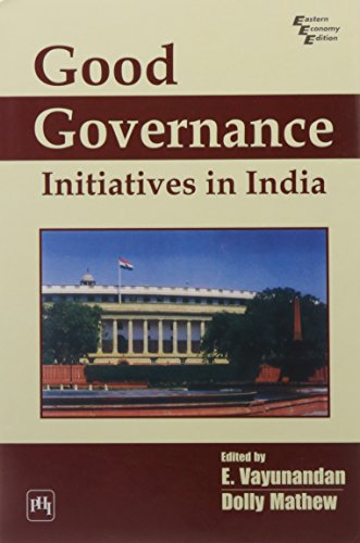 Good Governance: Initiatives in India: Dolly Mathew & E. Vayunandan (Eds)
