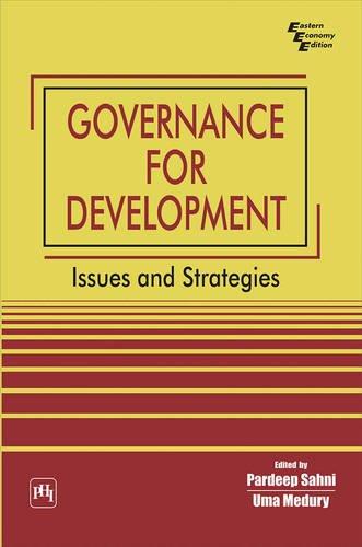 Governance for Development: Issues and Strategies: Pardeep Sahni & Uma Medury (Eds)