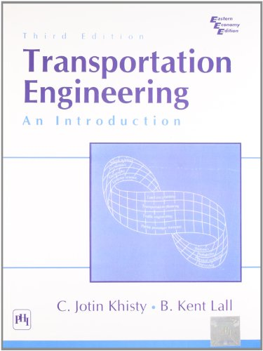 Transportation Engineering, An Introduction: C. Jotin Khisty,