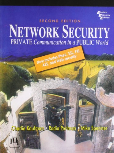 Network Security: Private Communication in a Public: Charlie Kaufman, Radia
