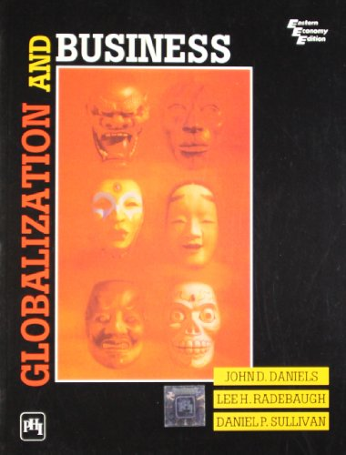 Globalization and Business: DANIELS JOHN D.,