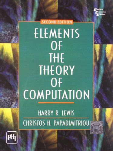 Elements of the Theory of Computation, Second: Christos H. Papadimitriou,Harry