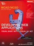 MCAD/MCSD Self-Paced Training Kit: Exams 70-305 and: Jeff Webb with