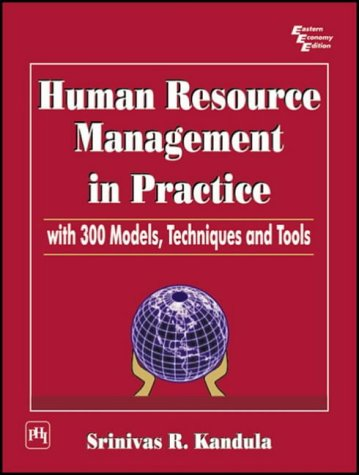 9788120324275: Human Resource Management in Practice: With 300 Models, Techniques and Tools