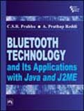 Bluetooth Technology and Its Applications with JAVA: Prabhu, C.S.R., Reddi,