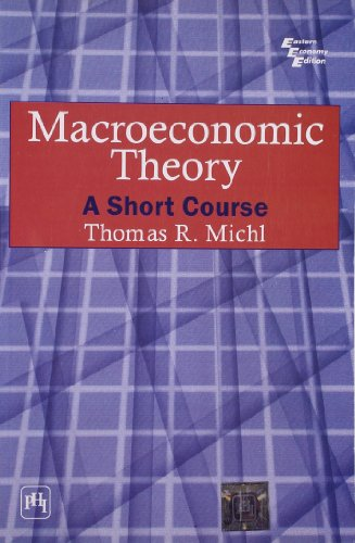 9788120324466: Macroeconomic Theory A Short Course