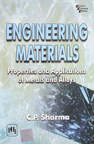 Engineering Materials: Properties and Applications of Metals: Chandra P. Sharma
