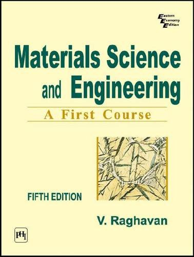 Materials Science and Engineering: A First Course, Fifth Edition: Dr V. Raghavan