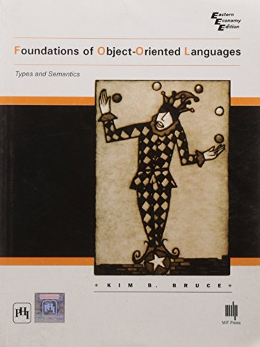 Foundations of Object-Oriented Languages: Types and Semantics: Kim B. Bruce