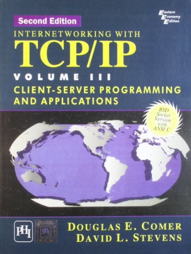 Internetworking with TCP/IP, Volume 3: Client-Server Programming: David L. Stevens,Douglas