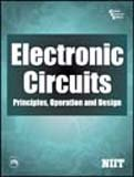 9788120325579: Electronic Circuits—Principles, Operation and Design, NIITElectronic Circuits—Principles, Operation and Design