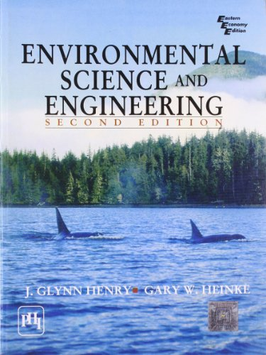 Environmental Science and Engineering, Second Edition: J. Glynn Henry,W.