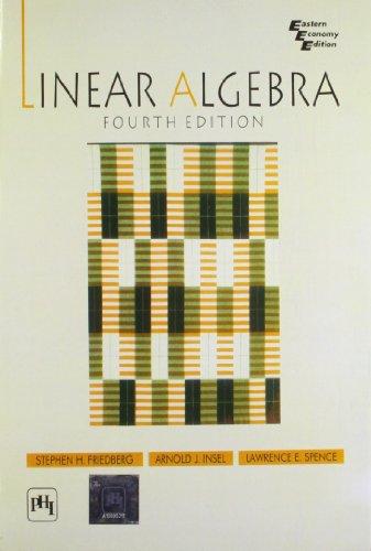 Linear Algebra: Friedberg, Stephen; Insel,