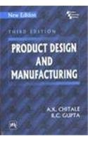 Product Design and Manufacturing: A. K. Chitale;