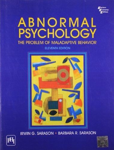 Abnormal Psychology: The Problem of Maladaptive Behavior: Irwin G Sarason