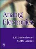 Analog Electronics: L.K. Maheshwari,M.M.S. Anand