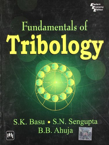 Fundamentals of Tribology: B.B. Ahuja,S.K. Basu,S.N.
