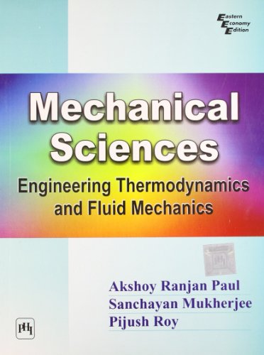 Mechanical Sciences: Engineering Thermodynamics and Fluid Mechanics: Akshoy Ranjan Paul,Pijush Roy,...
