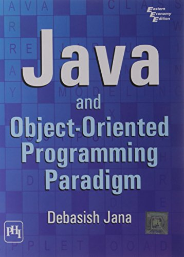 Java and Object-Oriented Programming Paradigm: Debasis Jana