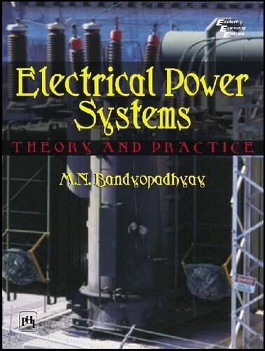 Electrical Power Systems: Theory and Practice: M.N. Bandyopadhyay