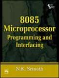 8085 Microprocessor : Programming And Interfacing: N.K. Srinath