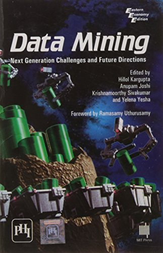 Data Mining: Next Generation Challenges and Future Directions: Anupam Joshi,Hillol Kargupta,...
