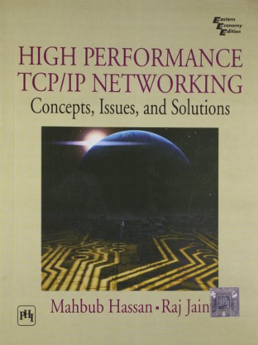 High Performance TCP/IP Networking: Concepts, Issues and: Mahbub Hassan,Raj Jain
