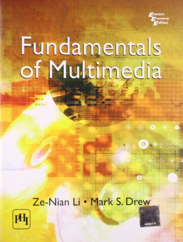 Fundamentals of Multimedia: Mark S. Drew,Ze-Nian Li