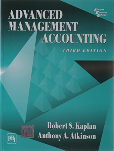 Advanced Management Accounting, Third Edition: Anthony A. Atkinson,Robert S. Kaplan