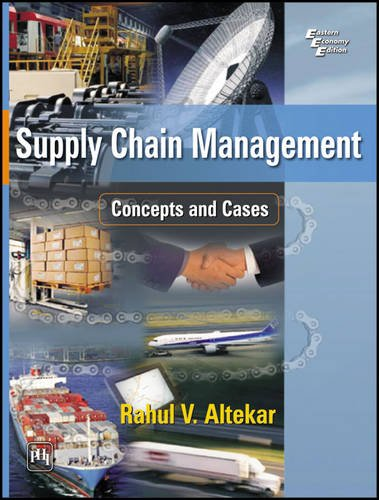 Supply Chain Management: Concepts and Cases: Rahul Vishwas Altekar