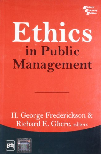 Ethics in Public Management: H. George Frederickson,Richard K. Ghere