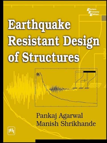 Earthquake Resistant Design Of Structures: Manish Shrikhande,Pankaj Agarwal