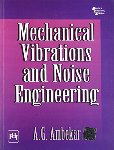 Mechanical Vibrations and Noise Engineering: A.G. Ambekar