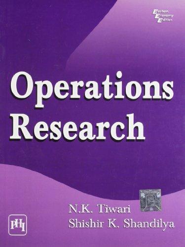 Operations Research: N.K. Tiwari,Shishir K.