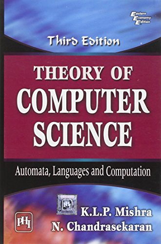 Theory of Computer Science: Automata, Languages and: K.L.P. Mishra, N.