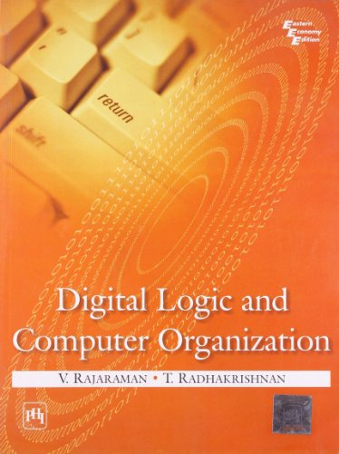 Digital Logic and Computer Organization (Paperback): V. Rajaraman, T.