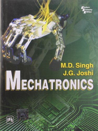 Mechatronics: J.G. Joshi,M.D. Singh