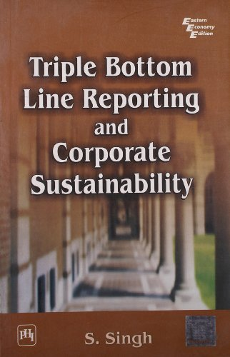 Triple Bottom Line Reporting and Corporate Sustainability: S.K. Singh