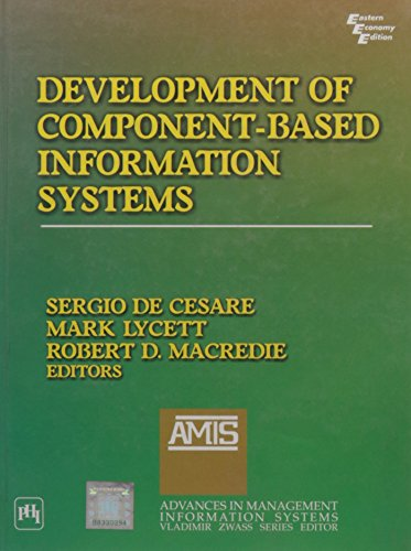Development of Component-Based Information Systems: Sergio De Cesare, Robert D. Macredie and Mark ...