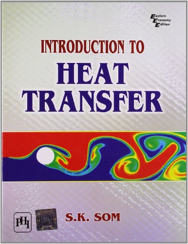 Introduction to Heat Transfer: S.K. Som