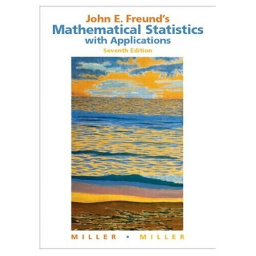 9788120330986: John E. Freund's Mathematical Statistics with Applications, Seventh Edition