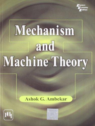 Mechanism and Machine Theory: A.G. Ambekar