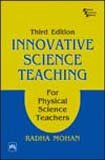 Innovative Science Teaching: For Physical Science Teachers,: Radha Mohan