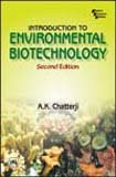 Introduction to Environmental Biotechnology (Paperback): A.K. Chatterji