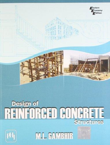 Design of Reinforced Concrete Structures: M.L. Gambhir