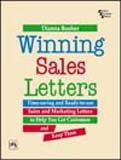 Winning Sales Letters: Time-saving and Ready-to-use Sales and Marketing Letters to Help You Get ...