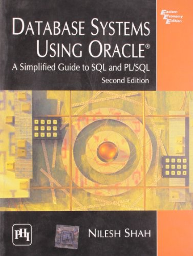 Database Systems Using Oracle: A Simplified Guide: SHAH
