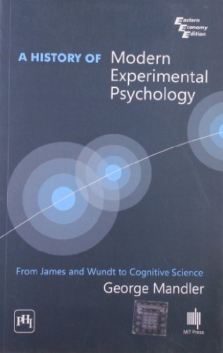A History of Modern Experimental Psychology: From James and Wundt to Cognitive Science: George ...
